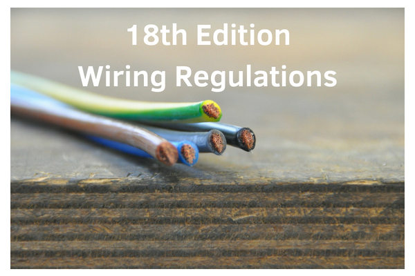 18th Edition Wiring Regulations - electricians Edinburgh
